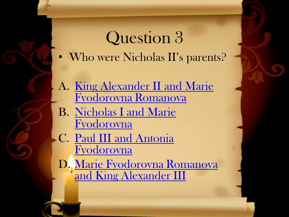 Question 3 Who were Nicholas II's parents.