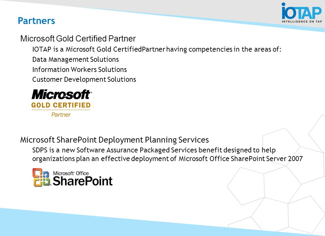 Microsoft Gold Certified Partner IOTAP is a Microsoft Gold CertifiedPartner having competencies in the areas of: Data Management Solutions Information