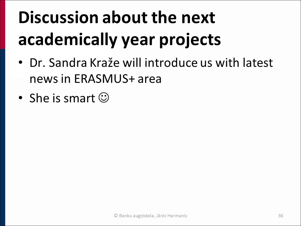 Discussion about the next academically year projects Dr.