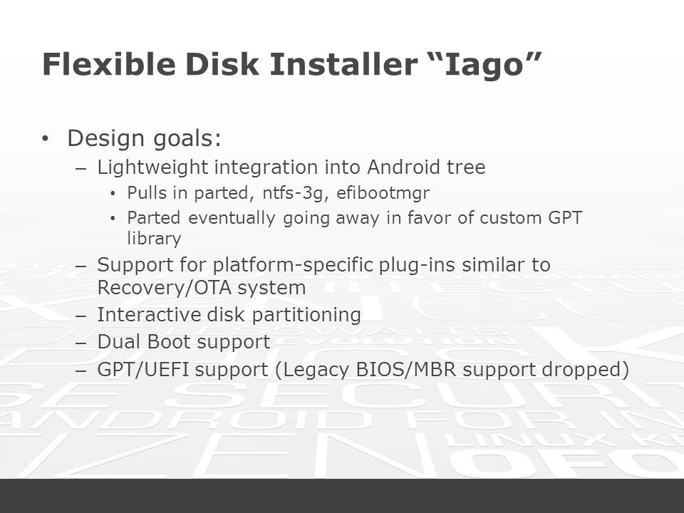 """Flexible Disk Installer """"Iago"""" Design goals: – Lightweight integration into Android tree Pulls in parted, ntfs-3g, efibootmgr Parted eventually going"""
