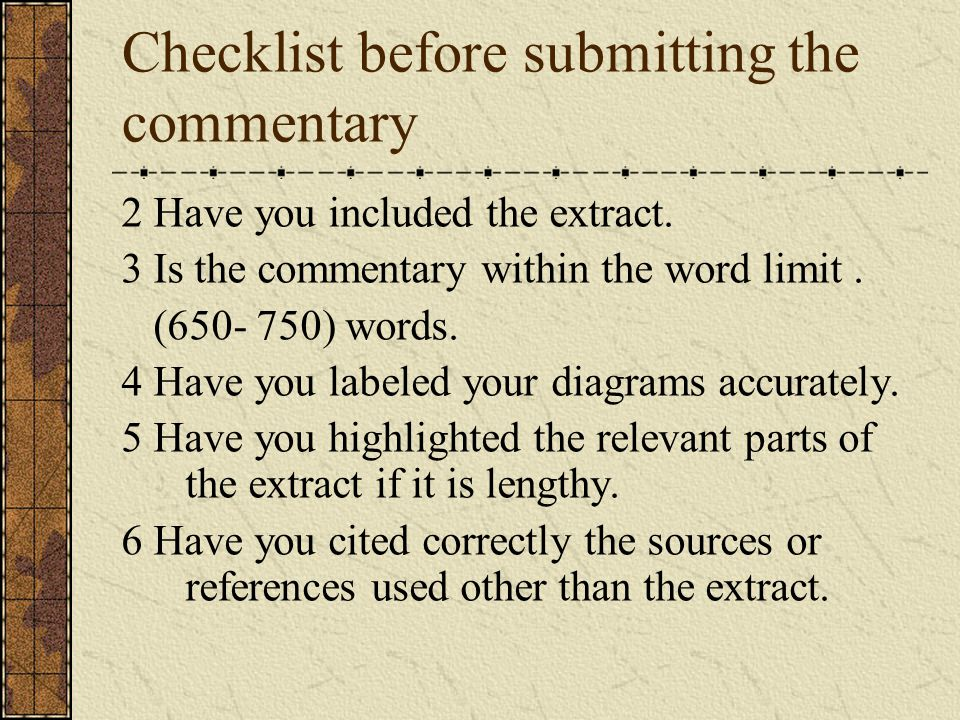 Checklist before submitting the commentary 1.On each commentary have you noted the following on the coversheet title of the extract source of the extract date of the extract word count of the commentary date the commentary was written section of the syllabus to which the commentary relates