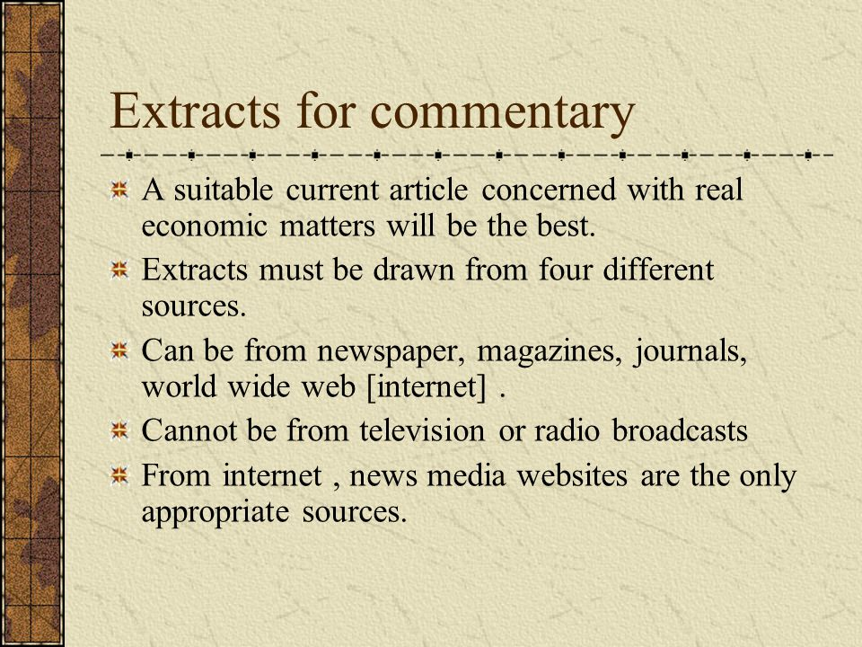 Extracts for commentary A suitable current article concerned with real economic matters will be the best.