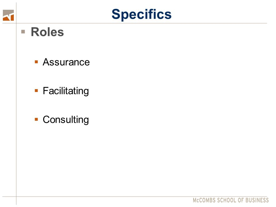 Specifics  Roles  Assurance  Facilitating  Consulting