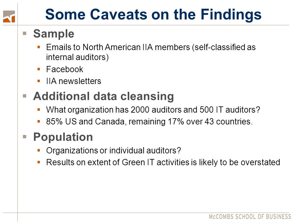  Sample   s to North American IIA members (self-classified as internal auditors)  Facebook  IIA newsletters  Additional data cleansing  What organization has 2000 auditors and 500 IT auditors.