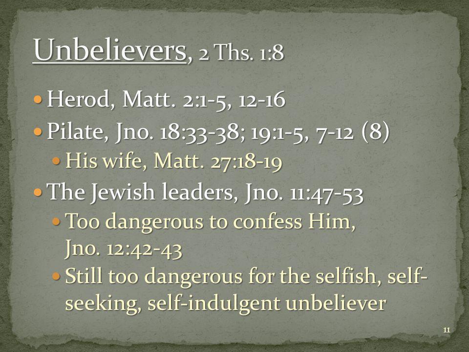 Herod, Matt. 2:1-5, 12-16 Herod, Matt. 2:1-5, 12-16 Pilate, Jno.