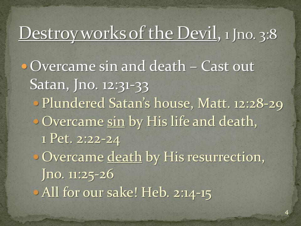 Servants of Satan, Jno.12:48 (Matt. 8:29) Servants of Satan, Jno.