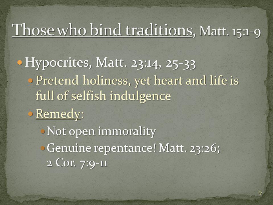 Hypocrites, Matt. 23:14, 25-33 Hypocrites, Matt.
