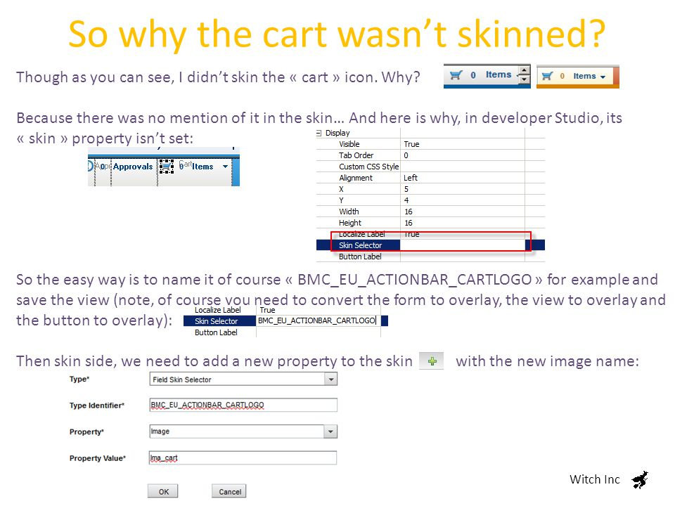 So why the cart wasn't skinned. Witch Inc Though as you can see, I didn't skin the « cart » icon.