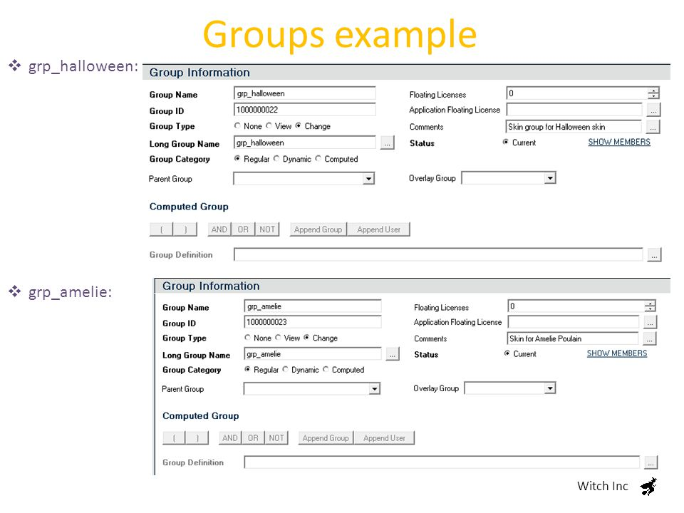 Groups example Witch Inc  grp_halloween:  grp_amelie: