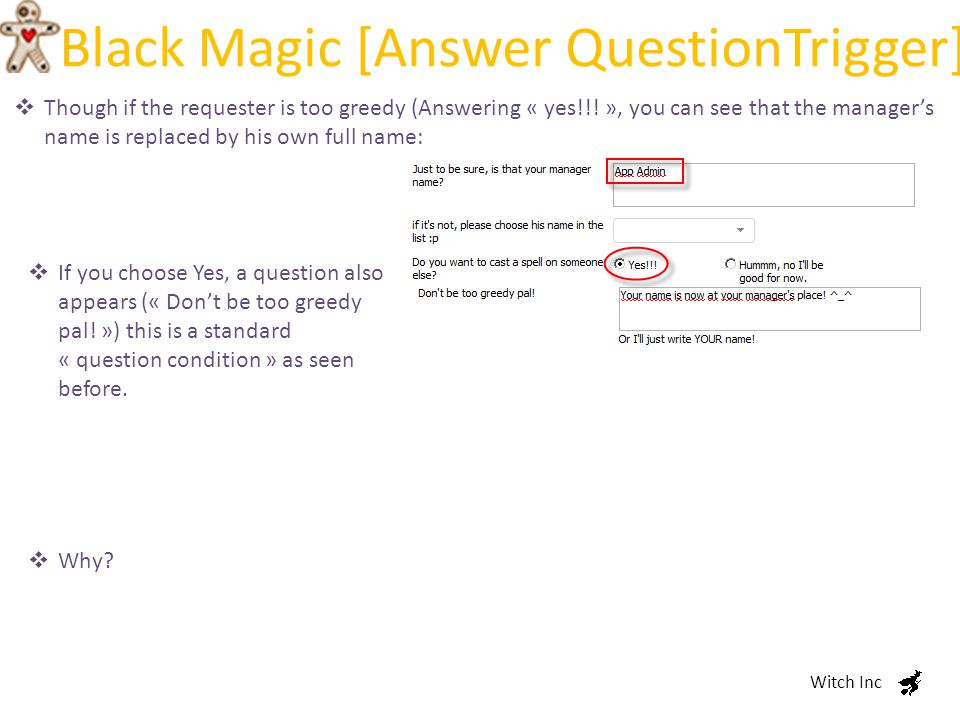 Black Magic [Answer QuestionTrigger] Witch Inc  Though if the requester is too greedy (Answering « yes!!.
