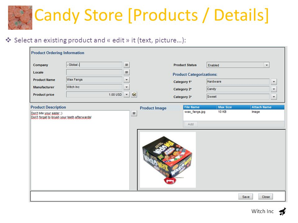 Candy Store [Products / Details] Witch Inc  Select an existing product and « edit » it (text, picture…):