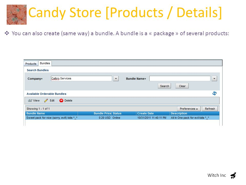Candy Store [Products / Details] Witch Inc  You can also create (same way) a bundle.