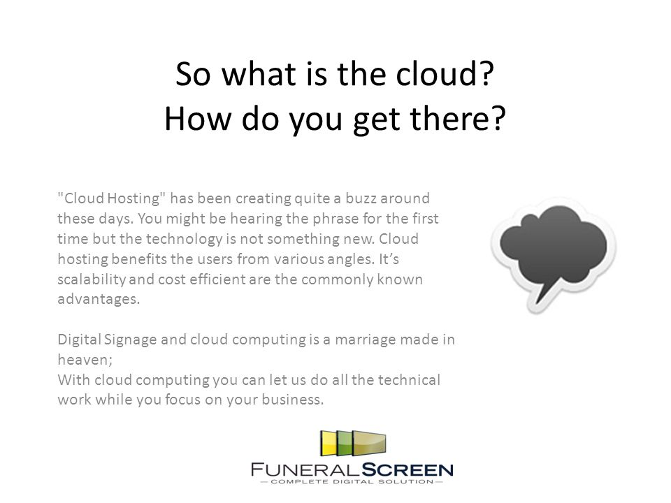 So what is the cloud. How do you get there.