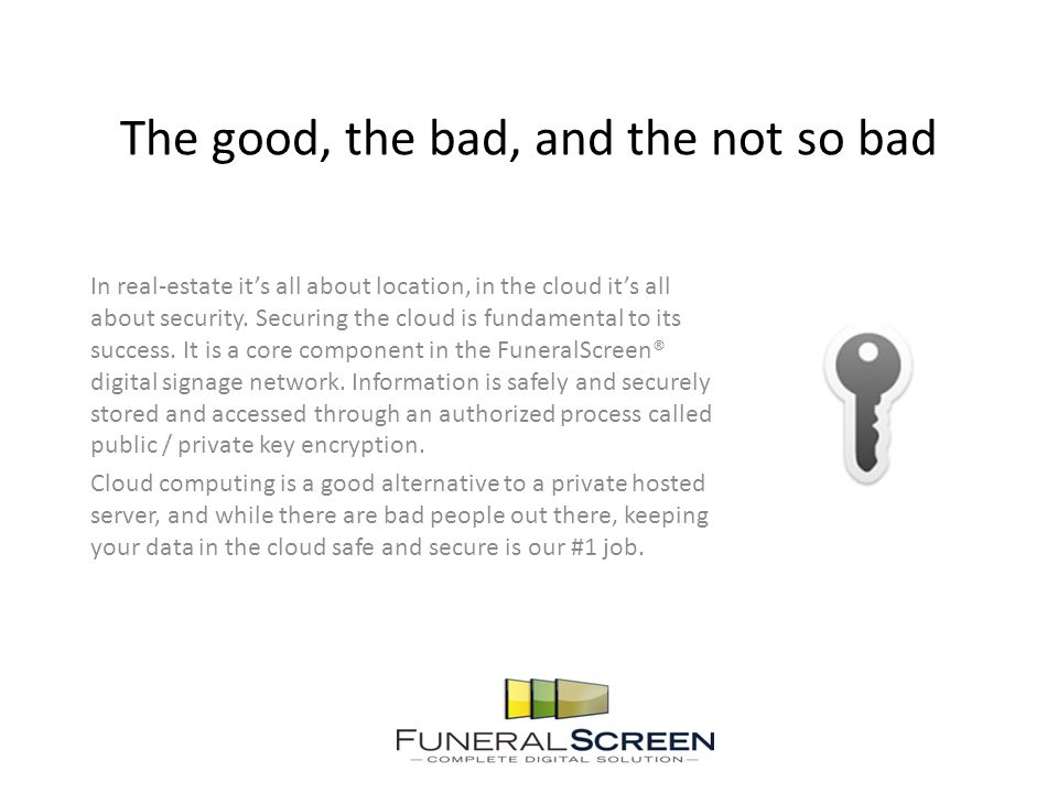 The good, the bad, and the not so bad In real-estate it's all about location, in the cloud it's all about security.
