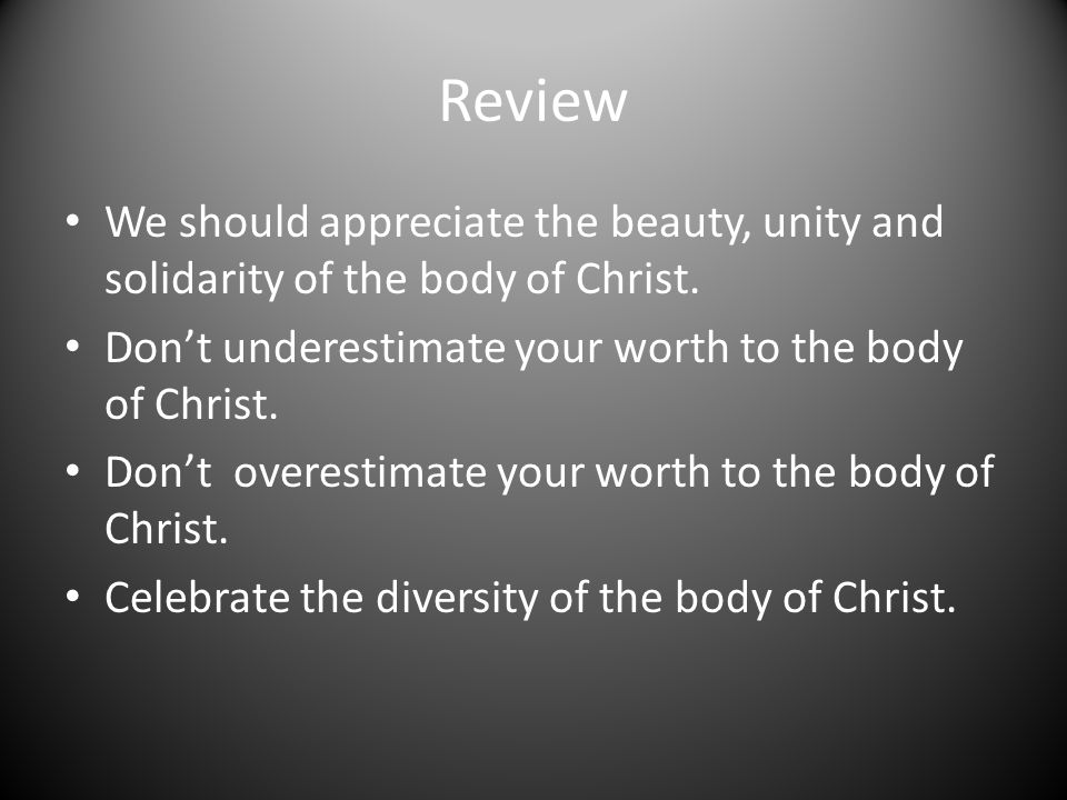 Review We should appreciate the beauty, unity and solidarity of the body of Christ.