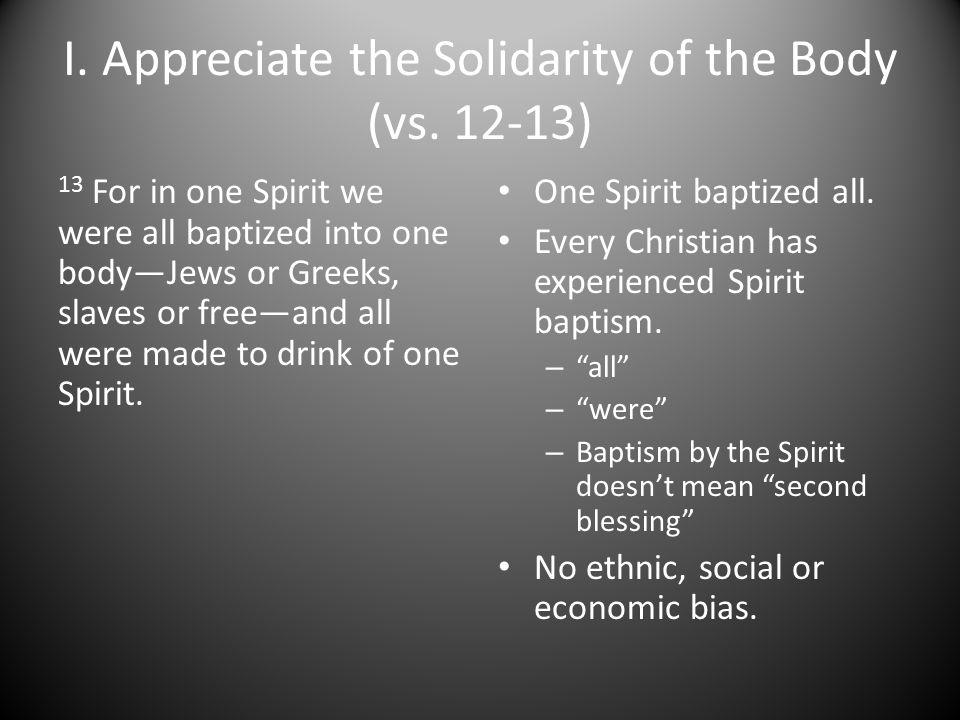 I.Appreciate the Solidarity of the Body (vs.