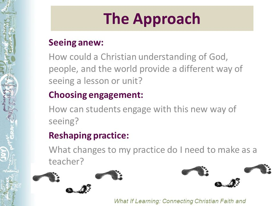 Seeing Anew Decide on a lesson you would like to teach more Christianly.