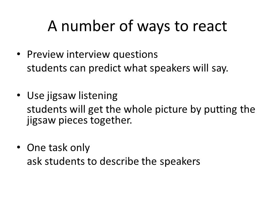 A number of ways to react Preview interview questions students can predict what speakers will say.