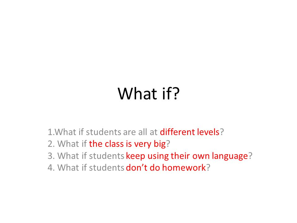 What if.1.What if students are all at different levels.