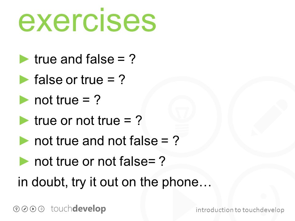 introduction to touchdevelop exercises ► true and false = .