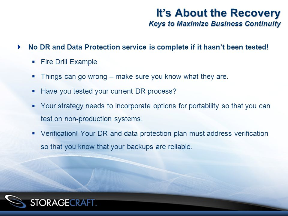  No DR and Data Protection service is complete if it hasn't been tested.