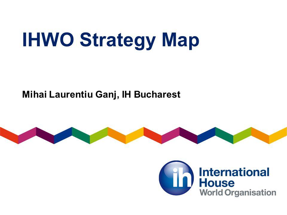 IHWO Strategy Map Mihai Laurentiu Ganj, IH Bucharest