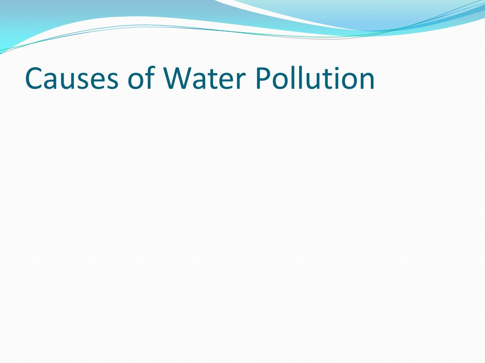 Impact of Water Pollution Suggested that water pollution is the leading worldwide cause of deaths and diseases (e.g.