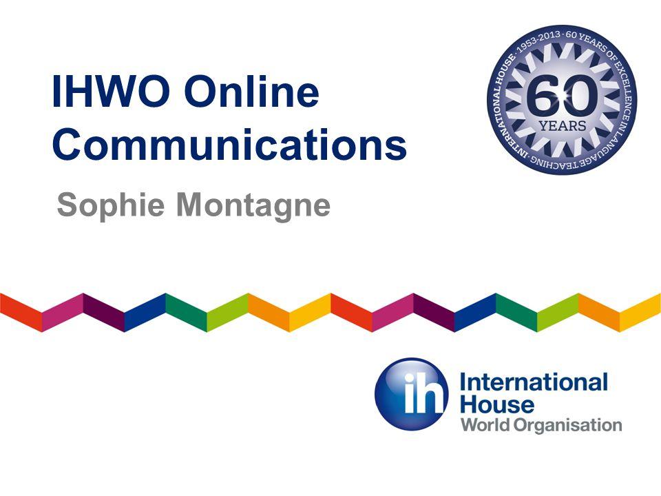IHWO Online Communications Sophie Montagne