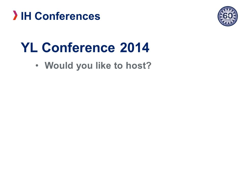 IH Conferences YL Conference 2014 Would you like to host