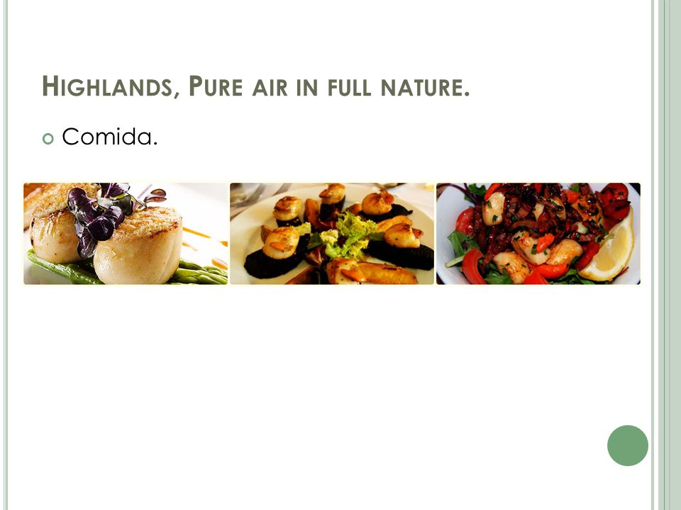 H IGHLANDS, P URE AIR IN FULL NATURE. Comida.