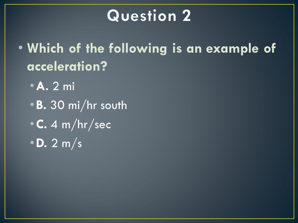 Which of the following is an example of acceleration.