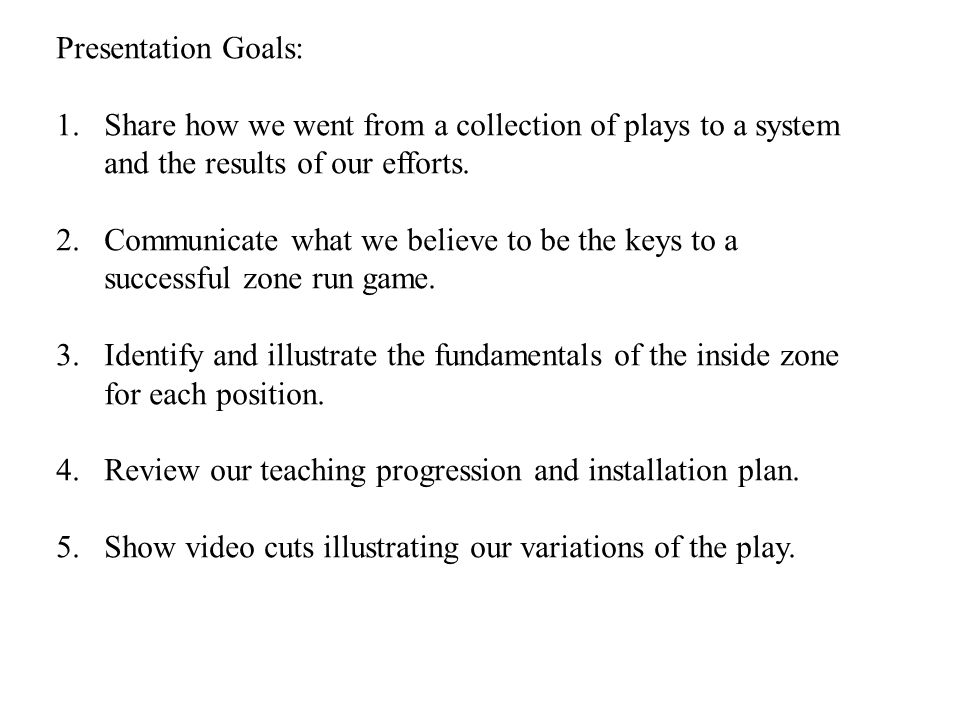 Presentation Goals: 1.Share how we went from a collection of plays to a system and the results of our efforts.