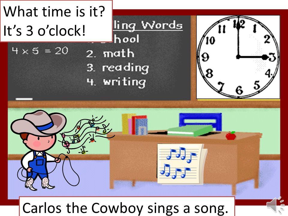 It's 2 o'clock! Carlos the Cowboy sharpens his pencil.