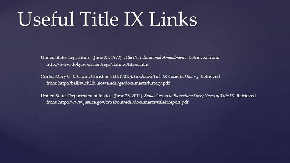 Useful Title IX Links United States Legislature. (June 23, 1972).