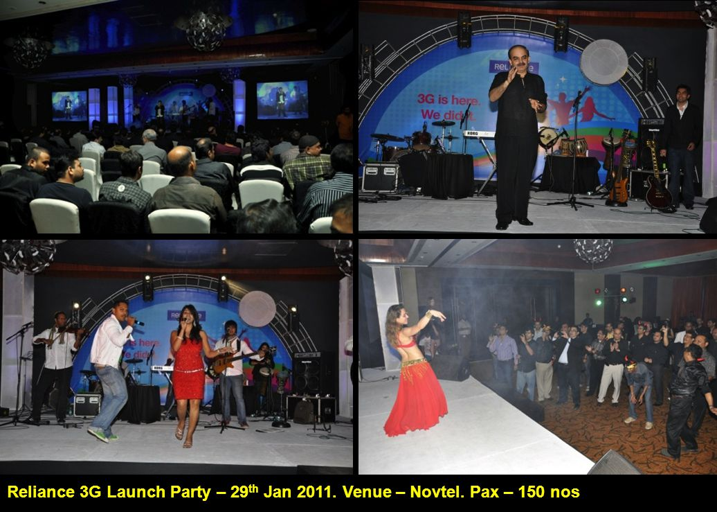 Reliance 3G Launch Party – 29 th Jan 2011. Venue – Novtel. Pax – 150 nos
