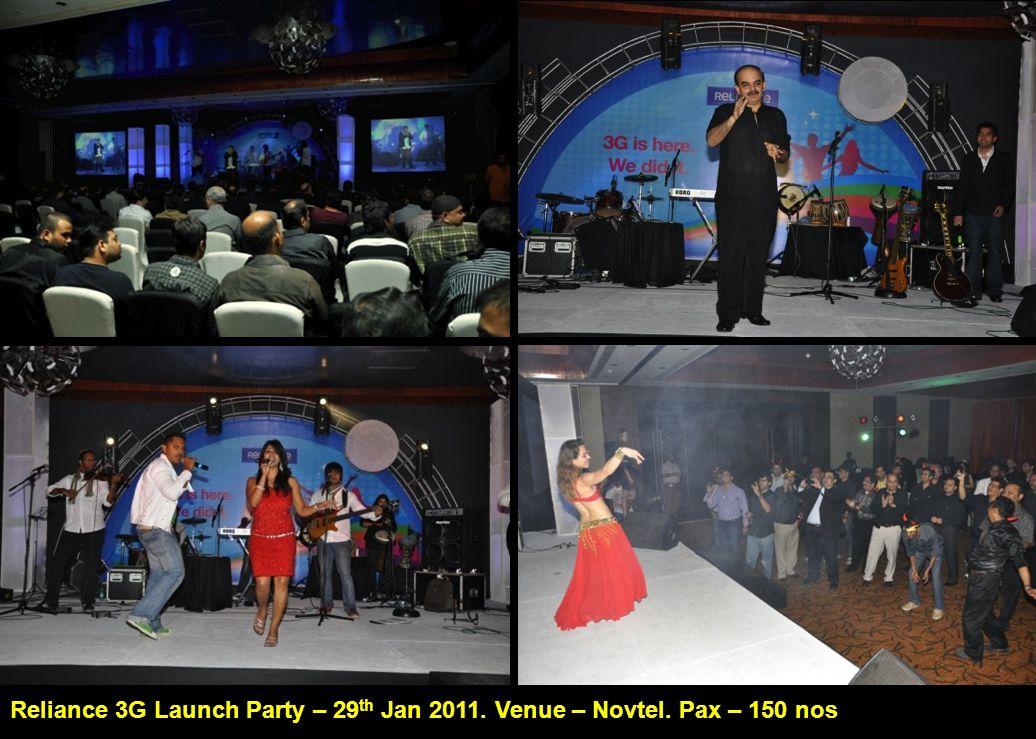 Reliance 3G Launch Party – 29 th Jan 2011. Venue – Novtel. Pax – 150 nos