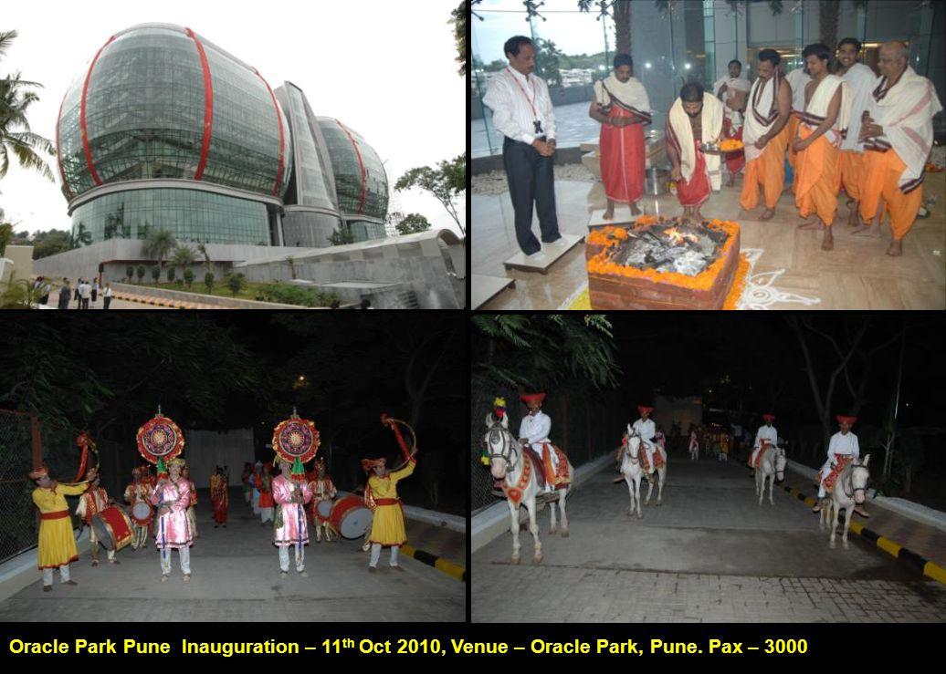 Oracle Park Pune Inauguration – 11 th Oct 2010, Venue – Oracle Park, Pune. Pax – 3000