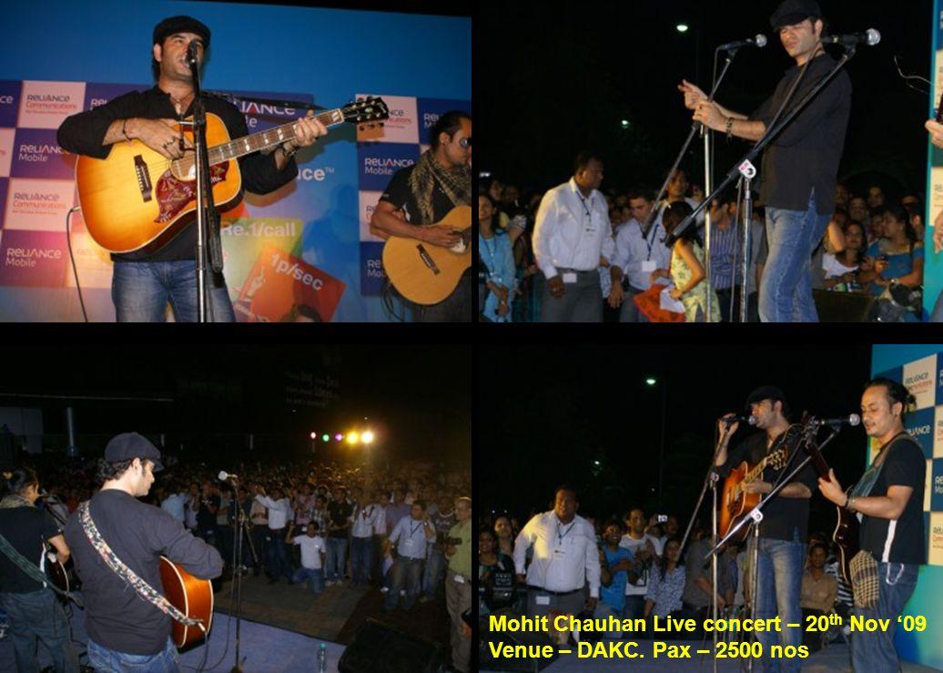 Mohit Chauhan Live concert – 20 th Nov '09 Venue – DAKC. Pax – 2500 nos