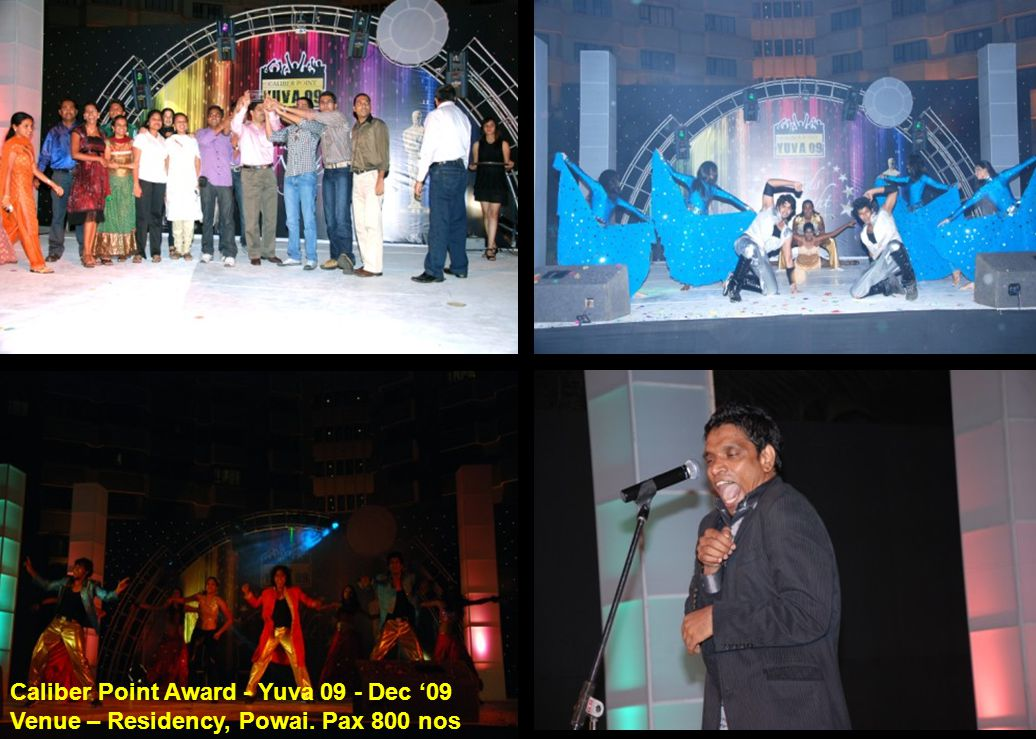 Caliber Point Award - Yuva 09 - Dec '09 Venue – Residency, Powai. Pax 800 nos