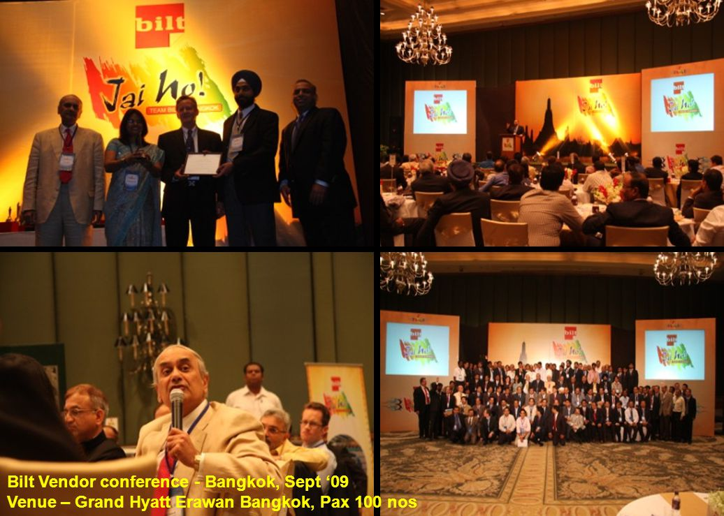Bilt Vendor conference - Bangkok, Sept '09 Venue – Grand Hyatt Erawan Bangkok, Pax 100 nos