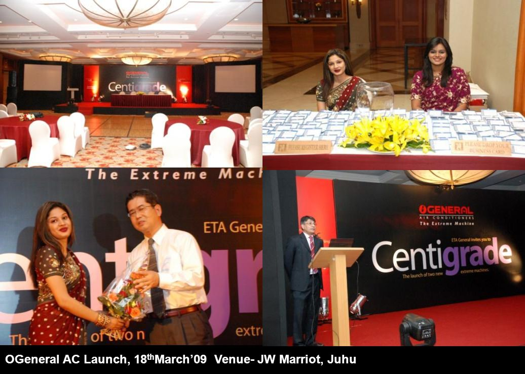 OGeneral AC Launch, 18 th March'09 Venue- JW Marriot, Juhu