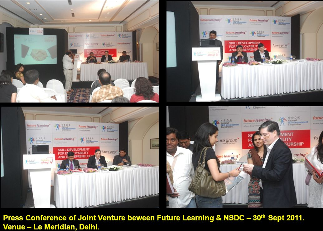 Press Conference of Joint Venture beween Future Learning & NSDC – 30 th Sept 2011.