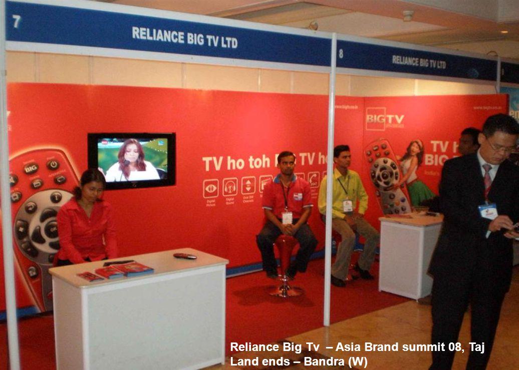 Reliance Big Tv – Asia Brand summit 08, Taj Land ends – Bandra (W)