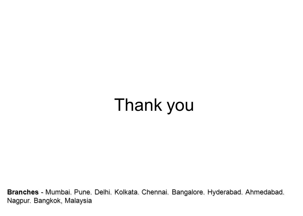 Thank you Branches - Mumbai. Pune.Delhi. Kolkata.