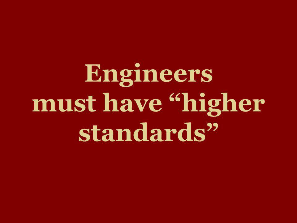 Engineers must have higher standards