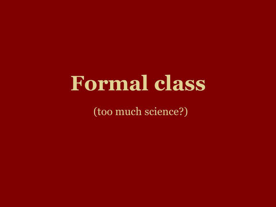 Formal class (too much science )