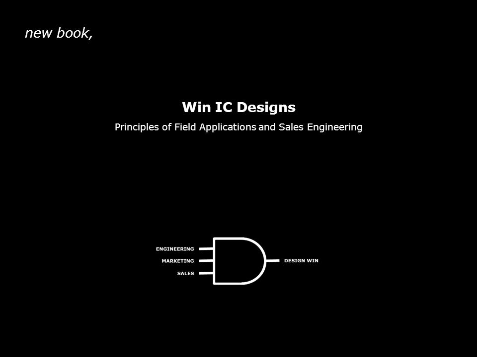 new book, Win IC Designs Principles of Field Applications and Sales Engineering