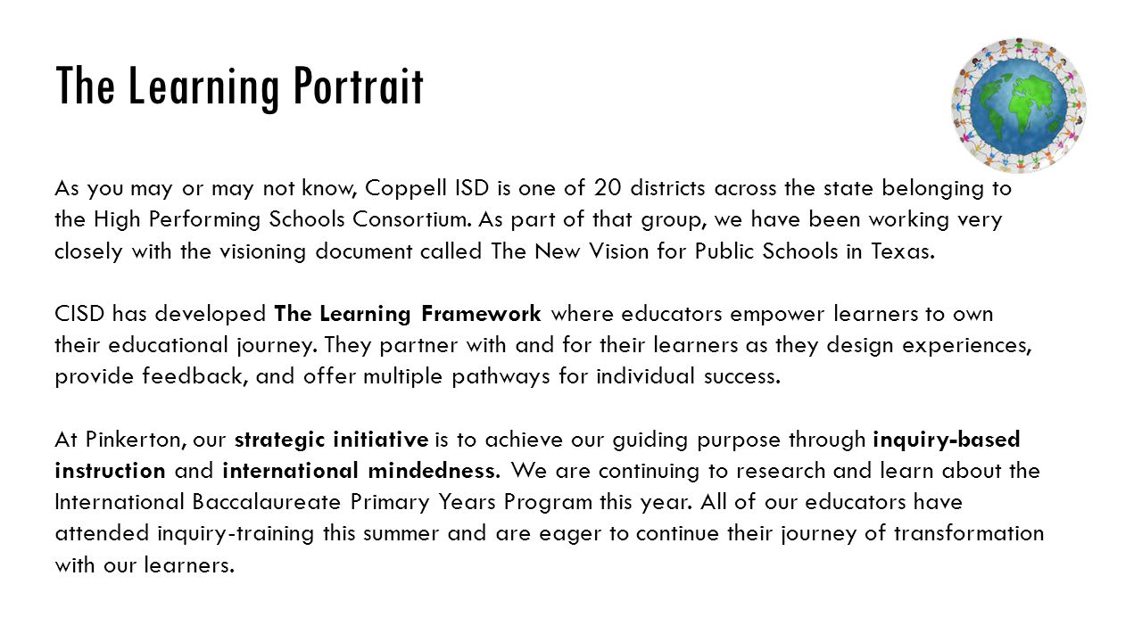 The Learning Portrait As you may or may not know, Coppell ISD is one of 20 districts across the state belonging to the High Performing Schools Consortium.