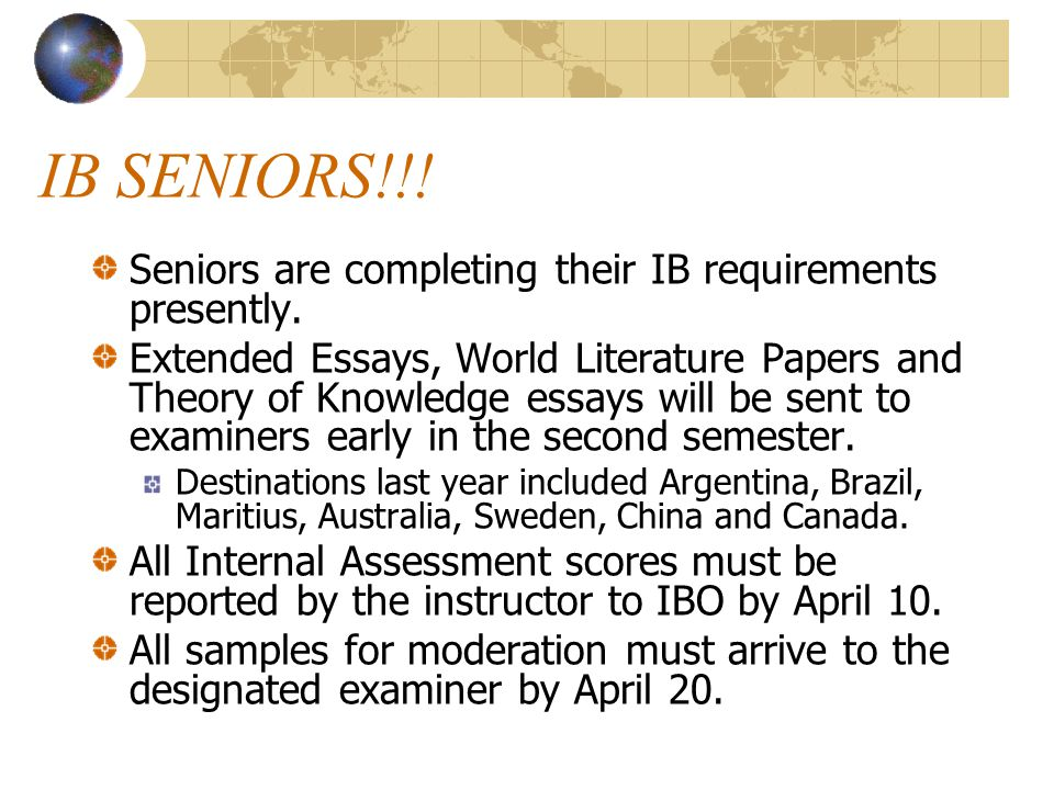 IB SENIORS!!.Seniors are completing their IB requirements presently.
