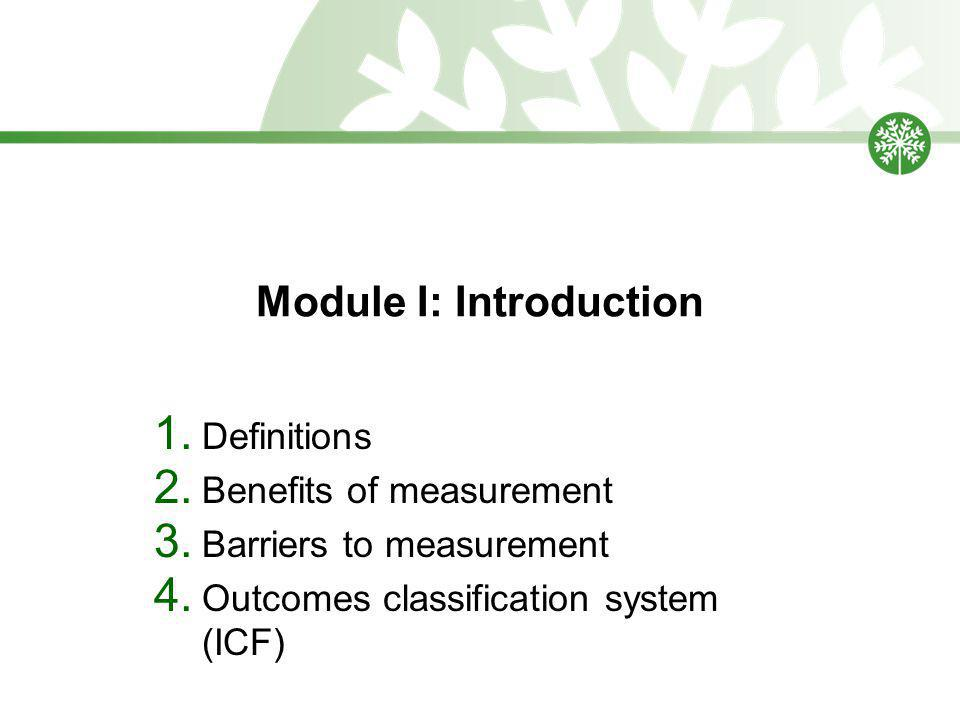 Module I: Introduction 1. Definitions 2. Benefits of measurement 3.